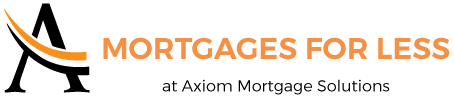 Fort McMurray Mortgages Broker Mortgages for Less at Axiom Mortgage Solutions